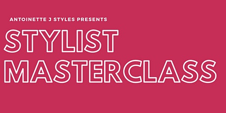 Antoinette J Styles Fashion Stylist Masterclass tickets