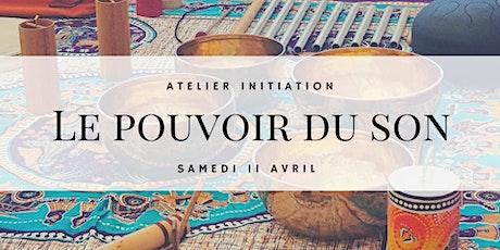 Atelier initiation - Le Pouvoir du Son billets