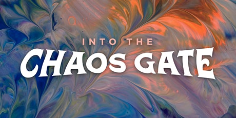 Into the Chaos Gate tickets