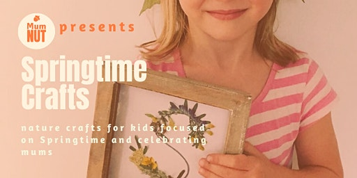 Springtime Crafts  for Kids - Celebrating nature and mums