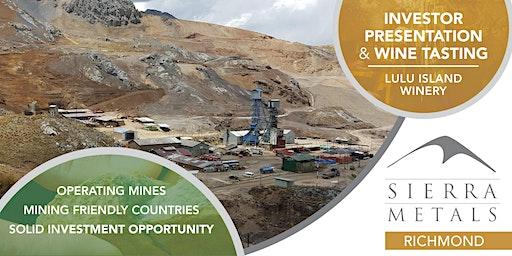 Sierra Metals Investor Presentation and Wine Tasting - Richmond