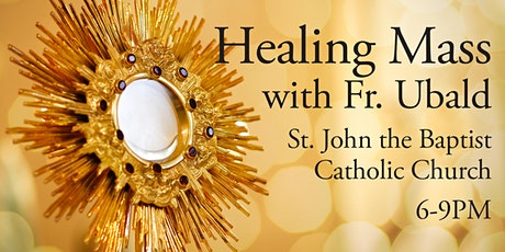 Healing Mass with Father Ubald tickets