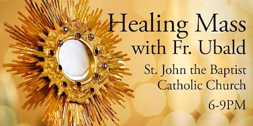 Healing Mass with Father Ubald