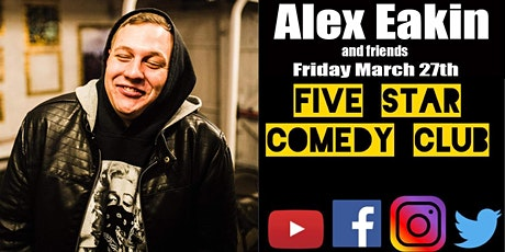 Alex Eakin and friends - Five Star Comedy Club tickets
