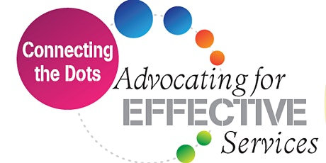 Connecting the Dots: Advocating for EFFECTIVE Services - Conference, Resource Expo, and Job Fair tickets