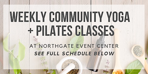 Community Yoga + Pilates Classes (check schedule for what's on what day)
