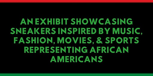 Black History Month Sneaker Exhibit