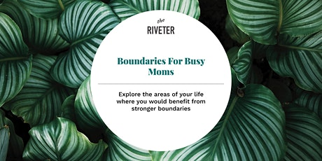 Boundaries For Busy Moms l Capitol Hill tickets