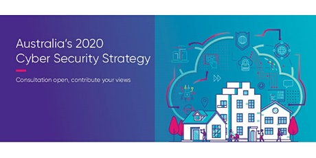 Australia's 2020 Cyber Security Strategy: Follow-up Consultation, Brisbane tickets