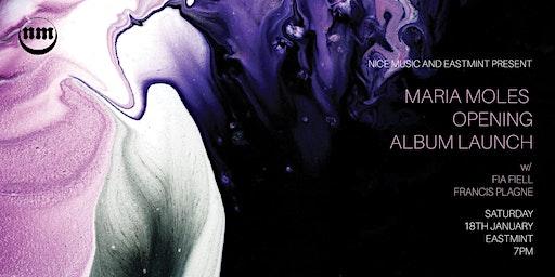 Maria Moles Album Launch w/ Fia Fiell + Francis Plagne