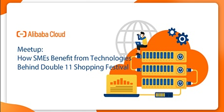 How SMEs Benefit from Technologies behind Double 11 Shopping Festival by Alibaba Cloud  tickets