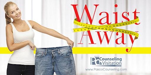 Waist Away Workshop