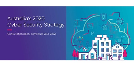 Australia's 2020 Cyber Security Strategy: Follow-up Consultation, Melbourne