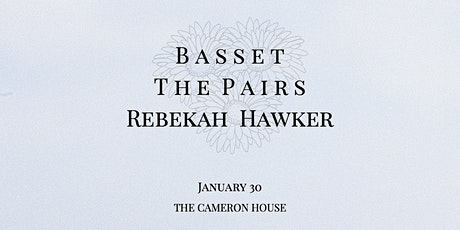 Basset, The Pairs and Rebekah Hawker Live at the Cameron House tickets