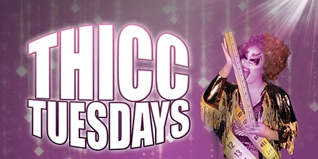 Thicc Tuesdays! A Free Drag Show tickets