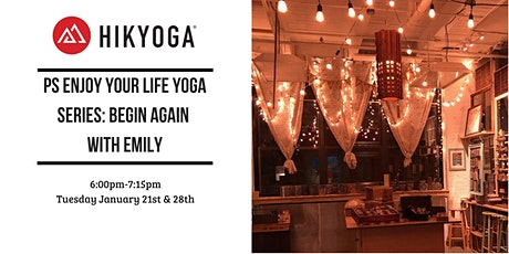 PS Enjoy Your Yoga Series: Begin Again with Emily Week 2 tickets