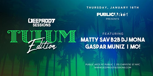Deep Root Sessions At Public Arts | Tulum Edition
