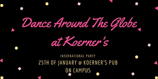 2nd Annual Dance Around the Globe at Koerner's