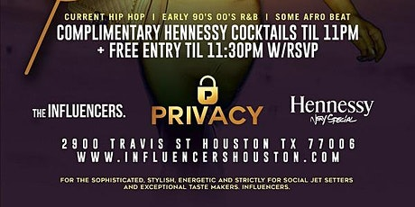 PRIVACY SATURDAYS - RSVP NOW! FREE ENTRY & HENNESSY COCKTAILS w/RSVP | Info or Section Reservations 832.713.8404 Curated By @InfluencersHTX tickets