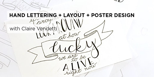Hand Lettering + Layout and Poster Design with Claire Vendetti