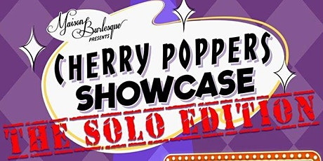 CHERRY POPPERS SOLO SHOWCASE tickets