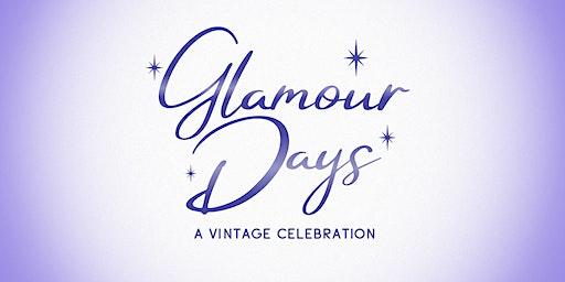 Glamour Days - A Vintage Celebration
