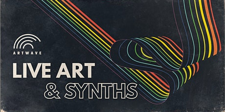 Live Art & Synths tickets