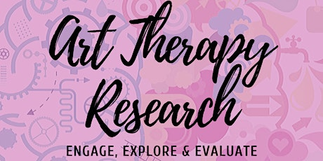 Art Therapy Research: Engage, Explore and Evaluate - by Georgie Maddox tickets