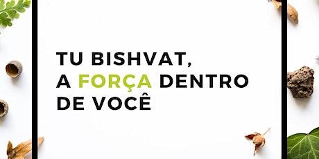 Tu Bishvat | A força dentro de você ingressos