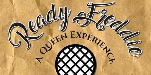 Ready Freddie: A Queen Experience