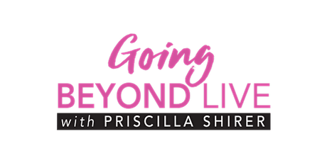 Going Beyond Simulcast, A Global Bible-Teaching Event with Priscilla Shirer tickets