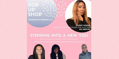 Leading by Mission LLC Presents Pop Up Shop: Stepping Into a New You tickets