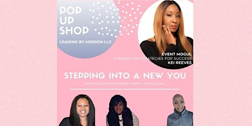 Leading by Mission LLC Presents Pop Up Shop: Stepping Into a New You