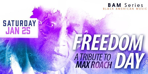 Freedom Day: A Tribute to Max Roach