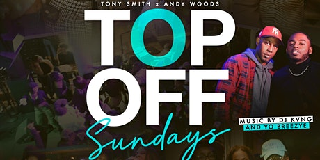 TOP OFF SUNDAYS NASHVILLE: THE ULTIMATE SUNDAY FUNDAY EXPERIENCE tickets