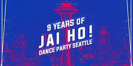JAI HO! Bollywood Dance Party (9 Year Anniversary Seattle) tickets