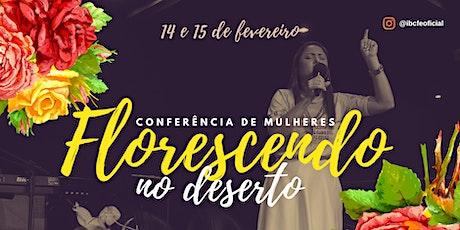 CONFERÊNCIA DE MULHERES - FLORESCENDO NO DESERTO ingressos