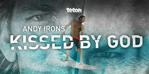 Andy Irons: Kissed By God  -  Mornington Peninsula Premiere - Wed 29th Jan.
