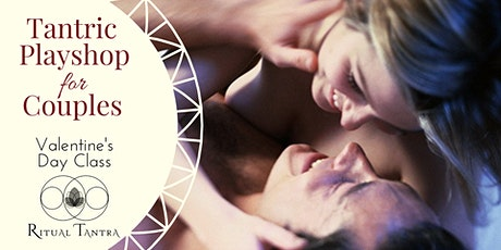 Tantric Playshop for Couples - Valentine's Day Class! tickets