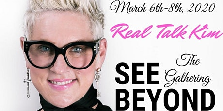 "SEE BEYOND ""The Gathering"" with RealTalkKim & Friends tickets"