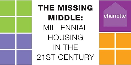 The Missing Middle: Millennial Housing in the 21st Century - Public Presentations and Discussion Panel tickets
