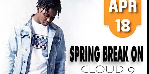 Spring Break On Cloud 9