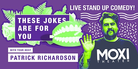 """These Jokes Are For You"" Stand-Up Comedy Showcase tickets"