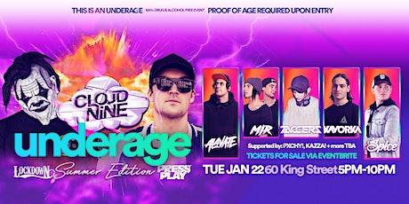 Cloud Nine Underage . Summer Edition . January 22 tickets