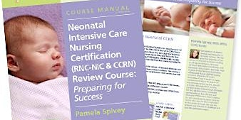 Neonatal Intensive Care Nursing Certification Review Course