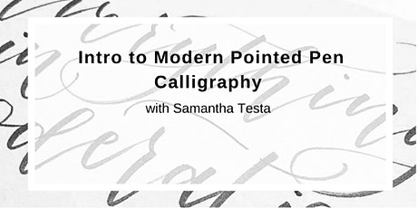 Intro to Modern Pointed Pen Calligraphy with Samantha Testa tickets