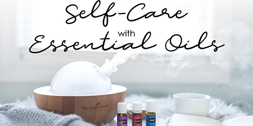 Self Care with Essential Oils