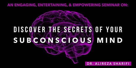 Discover The Secrets of Your Subconscious Mind tickets