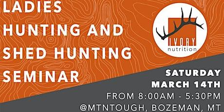 Ladies Hunting & Shed Hunting Seminar tickets