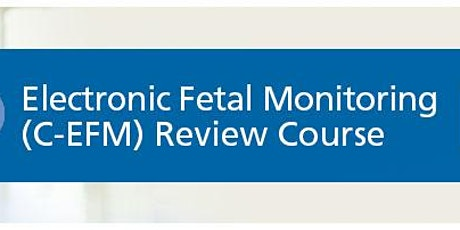 Electronic Fetal Monitoring Review Course tickets